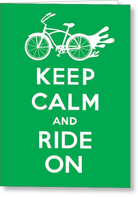 Keep Calm And Ride On Cruiser - Green Greeting Card by Andi Bird