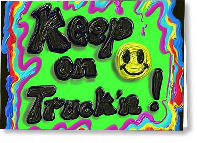 Keep On Truck'n Greeting Card by Kevin Caudill