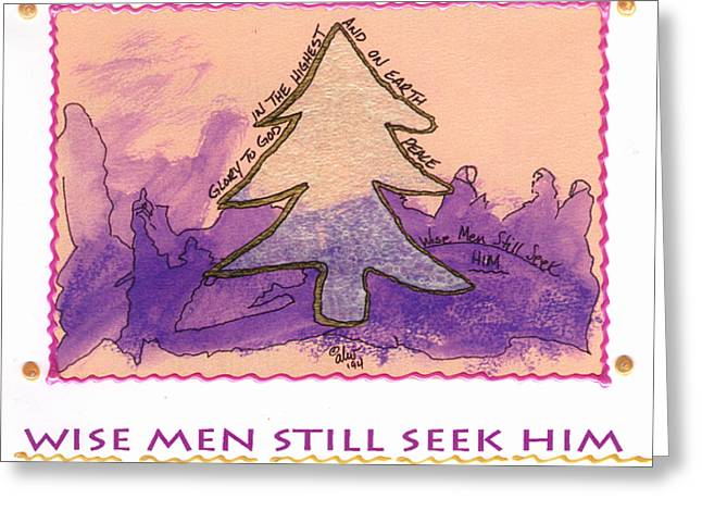 Wise Men Still Seek Him Greeting Card