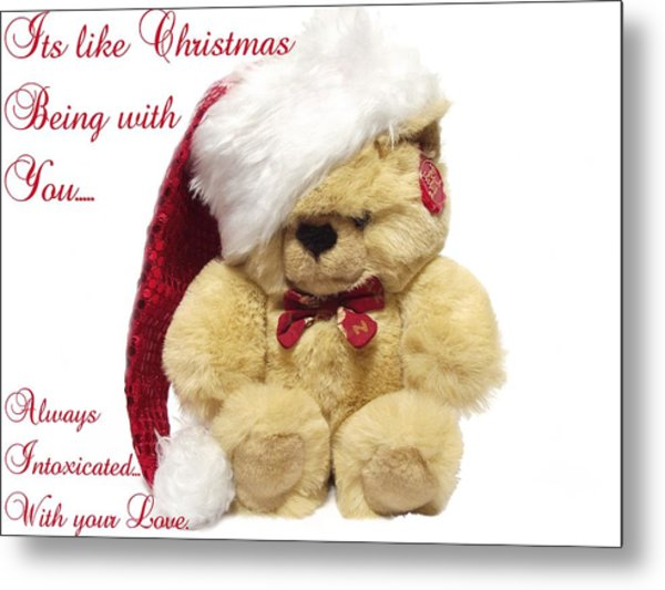 Christmas Bear Intoxicated With Your Love Metal Print by Dawn Hay