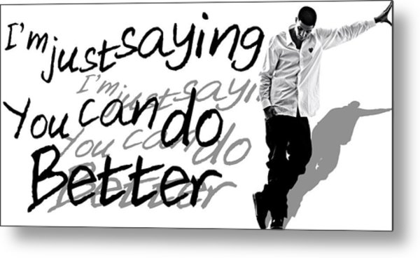 Drake - Do Better By Gbs Metal Print by Anibal Diaz