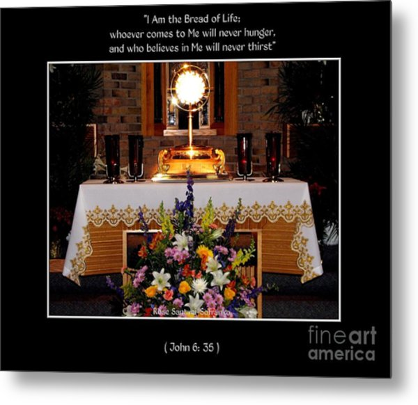 Metal Print featuring the photograph Eucharist I Am The Bread Of Life by Rose Santuci-Sofranko