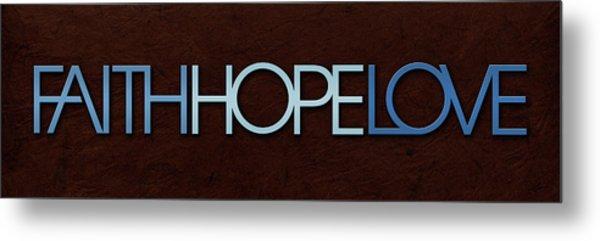 Faith-hope-love 1 Metal Print