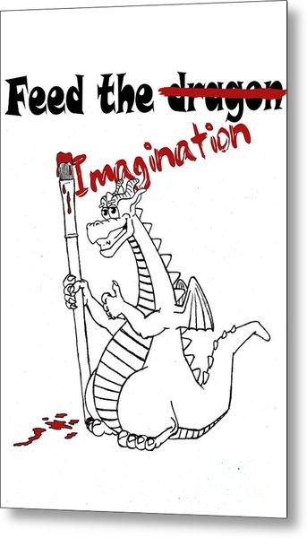 Feed The Imagination Metal Print