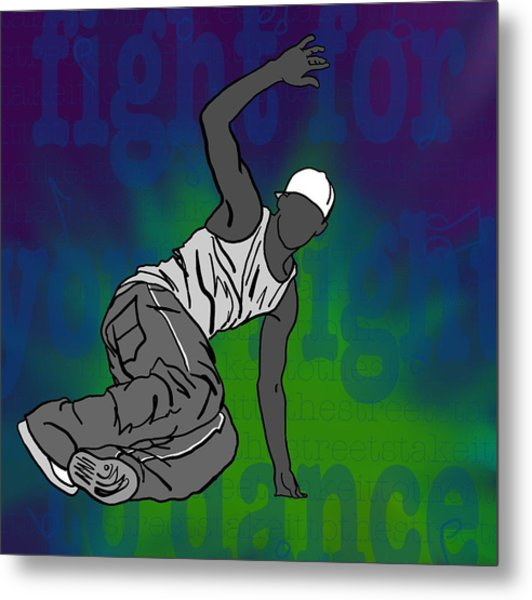 Fight For Your Right To Dance Metal Print by M Blaze Wolenski