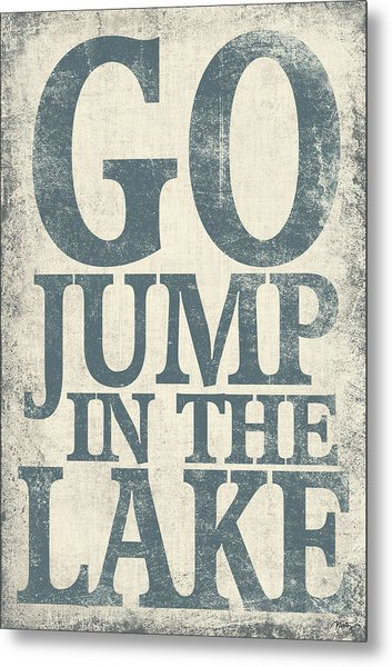 Go Jump In The Lake Metal Print by Misty Diller