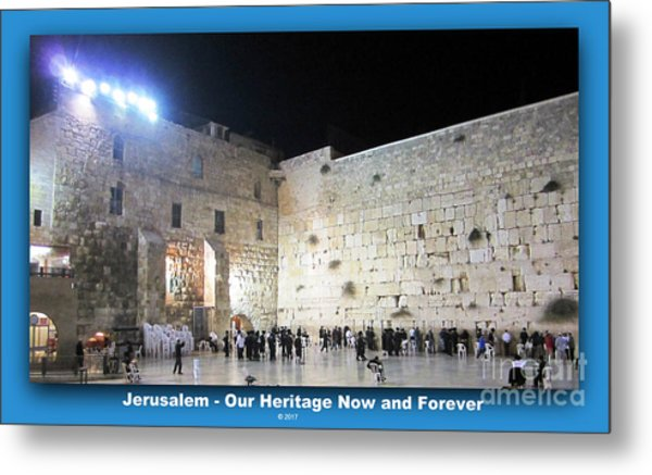 Jerusalem Western Wall - Our Heritage Now And Forever Metal Print