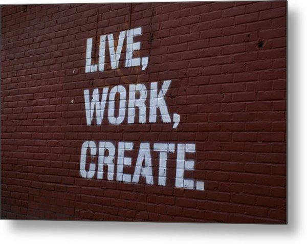 Live Work Create Metal Print