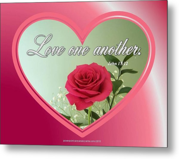 Metal Print featuring the digital art Love One Another Card by Sonya Nancy Capling-Bacle