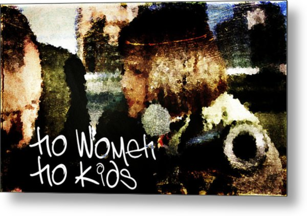 No Women No Kids Metal Print