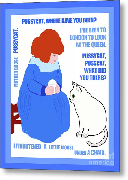 Metal Print featuring the painting  Pussycat, Pussycat By Mother Goose by Marian Cates