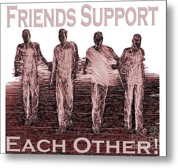 Support Friends In Bronze Metal Print