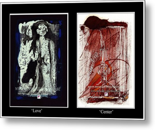To Love Must Be Centered Metal Print