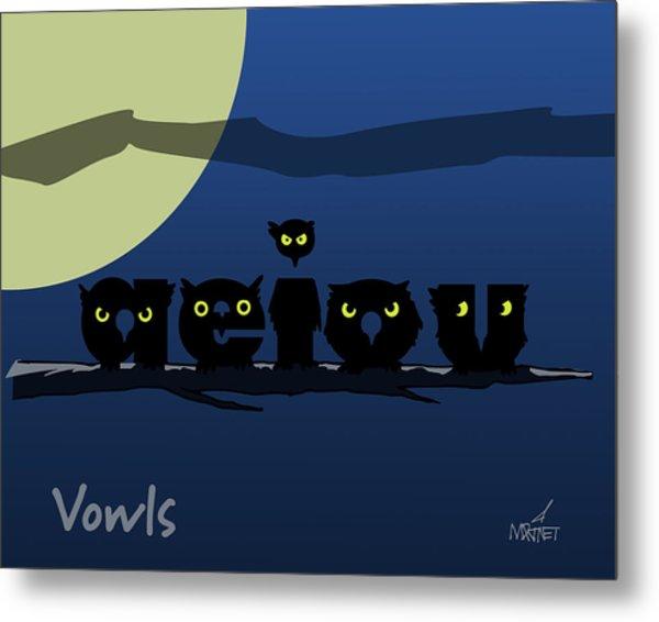 Vowls Metal Print