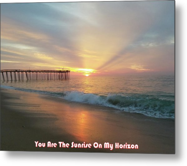 You Are The Sunrise Metal Print