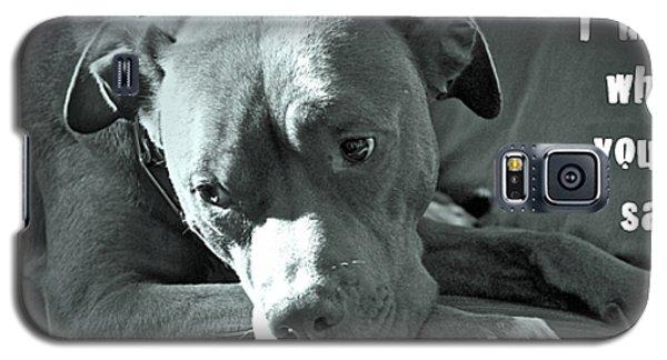 I'm Sad When You're Sad Galaxy S5 Case by Gwyn Newcombe