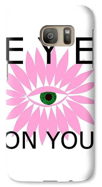 Eye On You Galaxy S7 Case