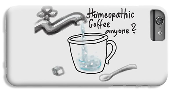 Homeopathic Coffee IPhone 6 Plus Case