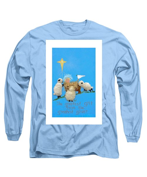 The Greatest Gift Long Sleeve T-Shirt by Sally Weigand