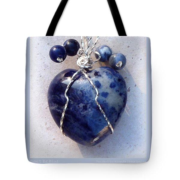 Don't Be Blue Tote Bag by Rhonda Chase