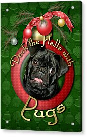 Deck The Halls With Pugs Acrylic Print by Renae Laughner