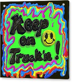 Keep On Truck'n Acrylic Print by Kevin Caudill