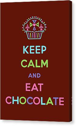 Keep Calm And Eat Chocolate Canvas Print by Andi Bird