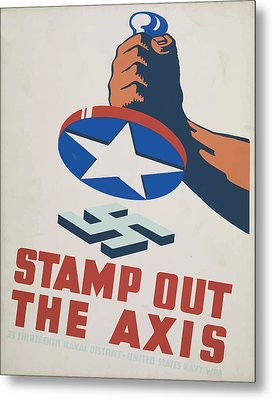 Metal Print featuring the mixed media  Stamp Out The Axis by American Classic Art