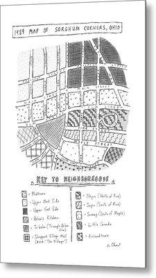 1989 Map Of Sorghum Corners Metal Print by Roz Chast