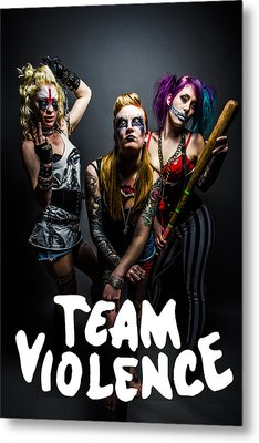 Team Violence Metal Print by Kyle James-Patrick