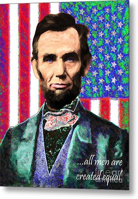All Men Are Created Equal 20130115 Metal Print by Wingsdomain Art and Photography