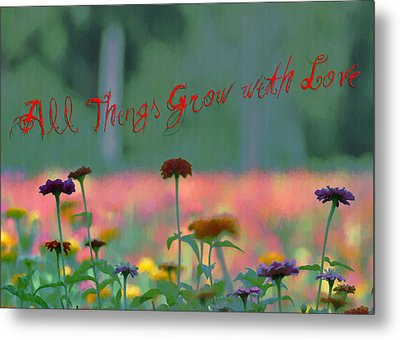 All Things Grow With Love Metal Print by Bill Cannon