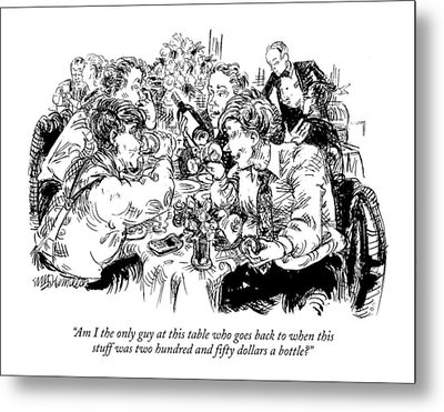 Am I The Only Guy At This Table Who Goes Back Metal Print by William Hamilton