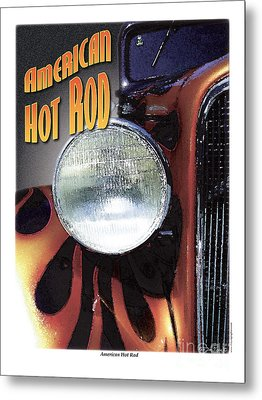 Metal Print featuring the photograph American Hot Rod  by Kenneth De Tore
