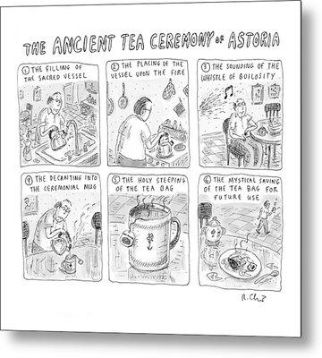 'ancient Tea Ceremony Of Astoria' Metal Print