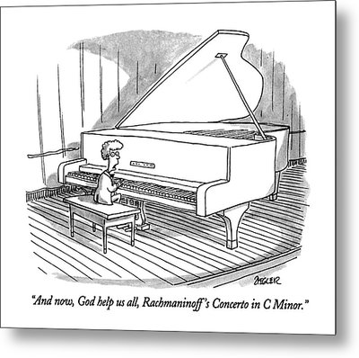 And Now, God Help Us All, Rachmaninoff's Concerto Metal Print by Jack Ziegler