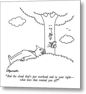 And The Cloud That's Just Overhead Metal Print by Charles Barsotti