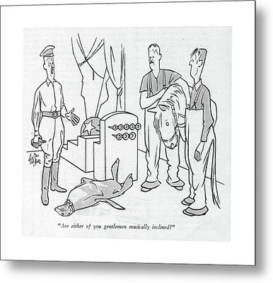 Are Either Of You Gentlemen Musically Inclined? Metal Print