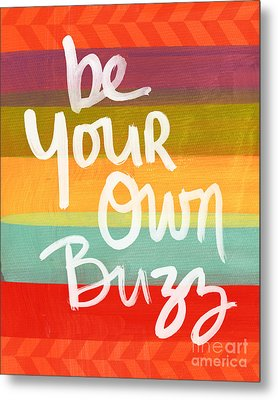 Be Your Own Buzz Metal Print by Linda Woods