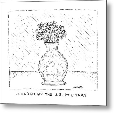 Cleared By The U.s. Military Metal Print