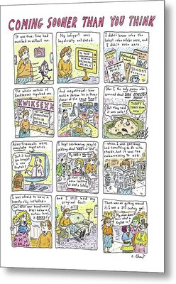 Coming Sooner Than You Think Metal Print by Roz Chast