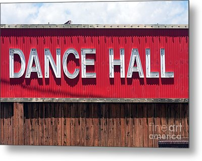 Metal Print featuring the photograph Dance Hall Sign by Gunter Nezhoda