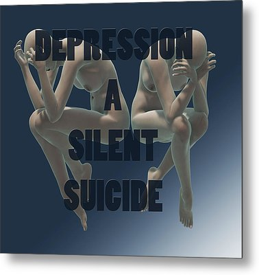 Depression A Silent Suicide Metal Print by Sir Josef - Social Critic -  Maha Art