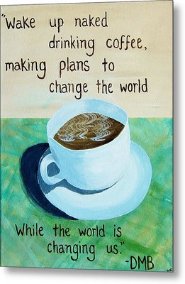 Dmb Coffee Song Lyric Art Metal Print by Michelle Eshleman