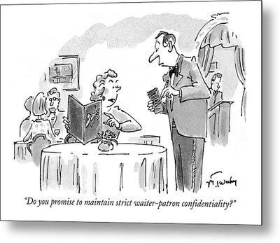 Do You Promise To Maintain Strict Waiter-patron Metal Print