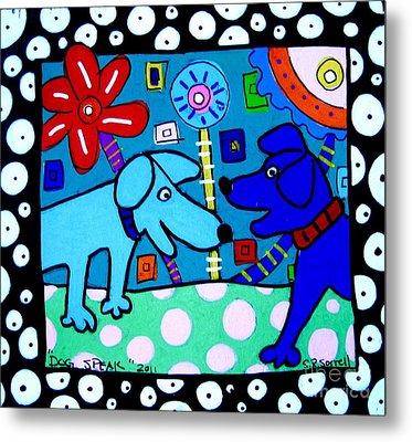 Dog Speak Metal Print by Susan Sorrell
