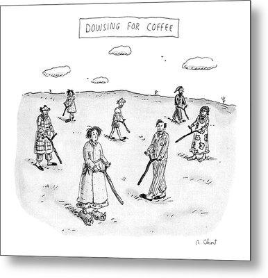 Dowsing For Coffee Metal Print