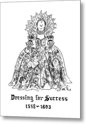 Dressing For Success 1558-1603 Metal Print by Edward Frascino