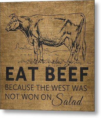 Eat Beef Metal Print by Nancy Ingersoll