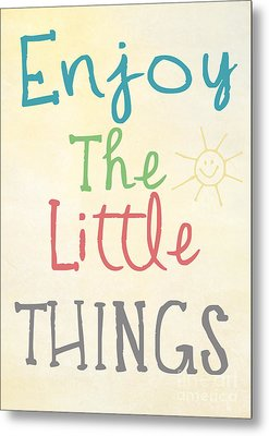 Enjoy The Little Things Metal Print by Pati Photography